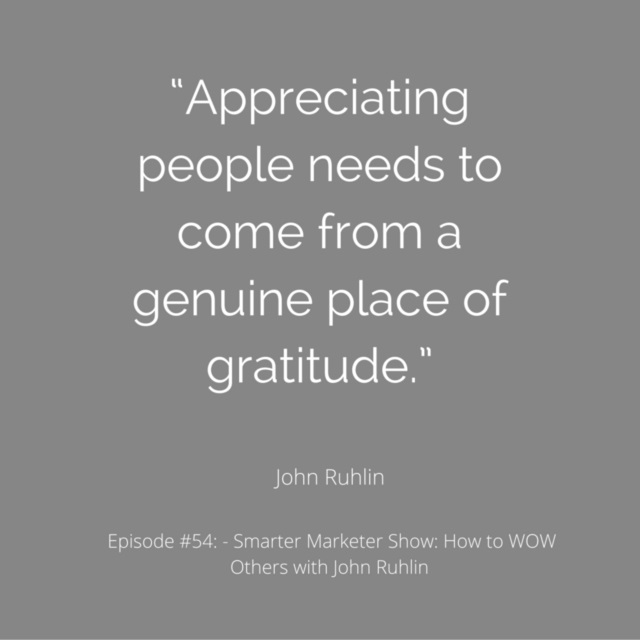 """Appreciating people needs to come from a genuine place of gratitude."""