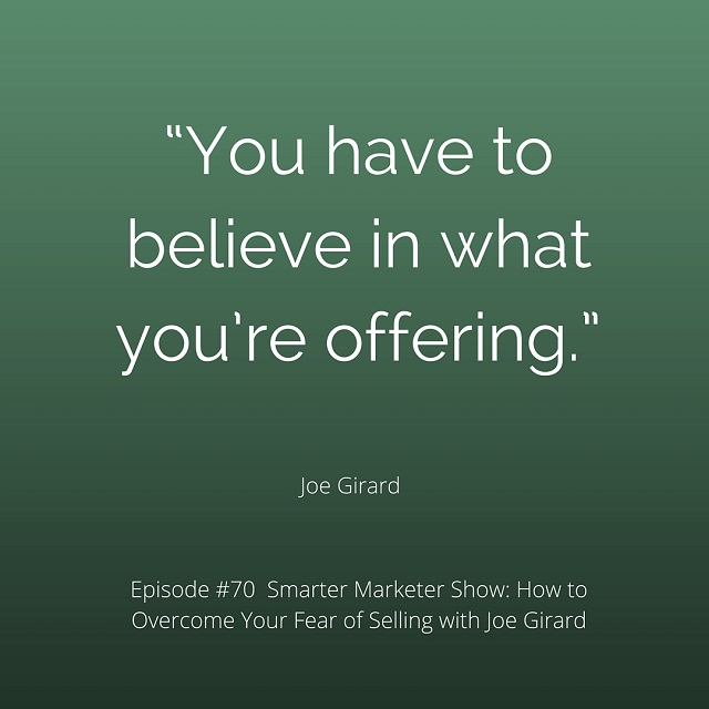 """You have to believe in what you're offering."""