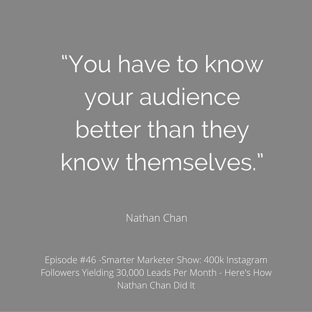 """You have to know your audience better than they know themselves."" (1)"