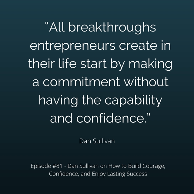 SMP 0081: Dan Sullivan on How to Build Courage, Confidence, and Enjoy Lasting Success