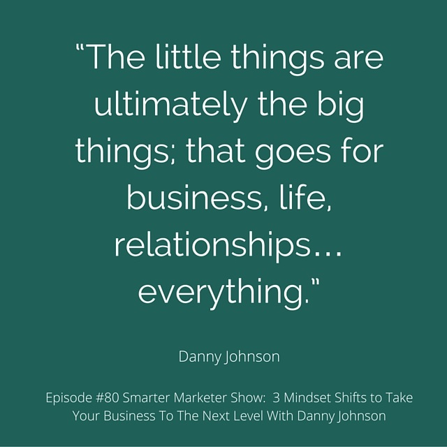 SMP 0080: 3 Mindset Shifts to Take Your Business To The Next Level With Danny Johnson