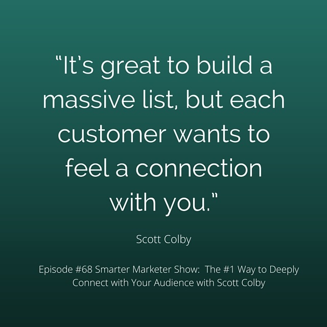 SMP 0068: The #1 Way to Deeply Connect with Your Audience with Scott Colby