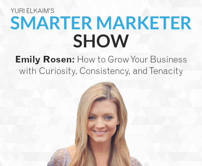 SMP 0009: Emily Rosen — How to Grow Your Business with Curiosity, Consistency, and Tenacity