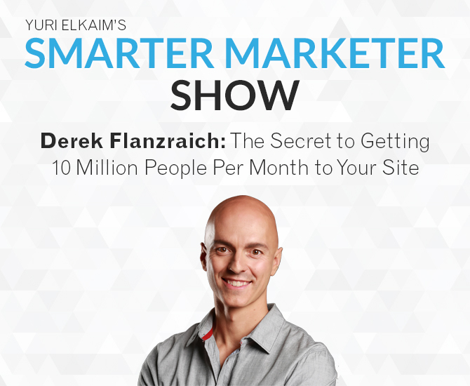 SMP 0011: Derek Flanzraich — The Secret to Getting 10 Million People Per Month to Your Site
