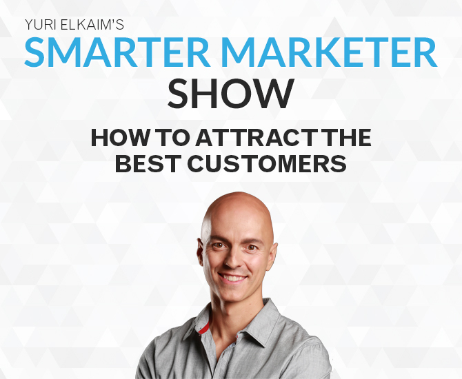 SMP 0021: How to Attract the Best Customers